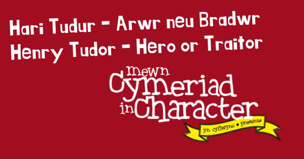 Hari Tudur Mewn Cymeriad | Henry Tudor in Character